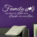 Family the ones you Live with, Laugh with and Love ~ Wall sticker / decals